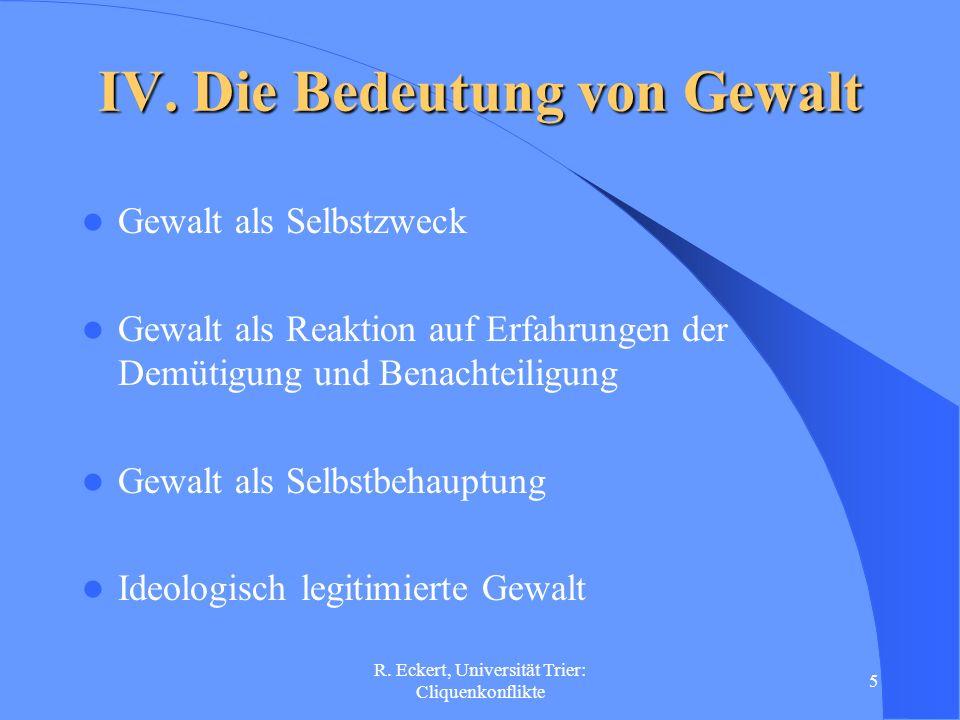 R.Eckert, Universität Trier: Cliquenkonflikte 6 V.