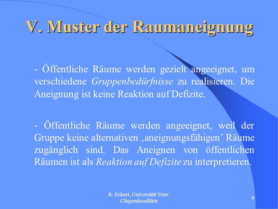 R.Eckert, Universität Trier: Cliquenkonflikte 7 VI.