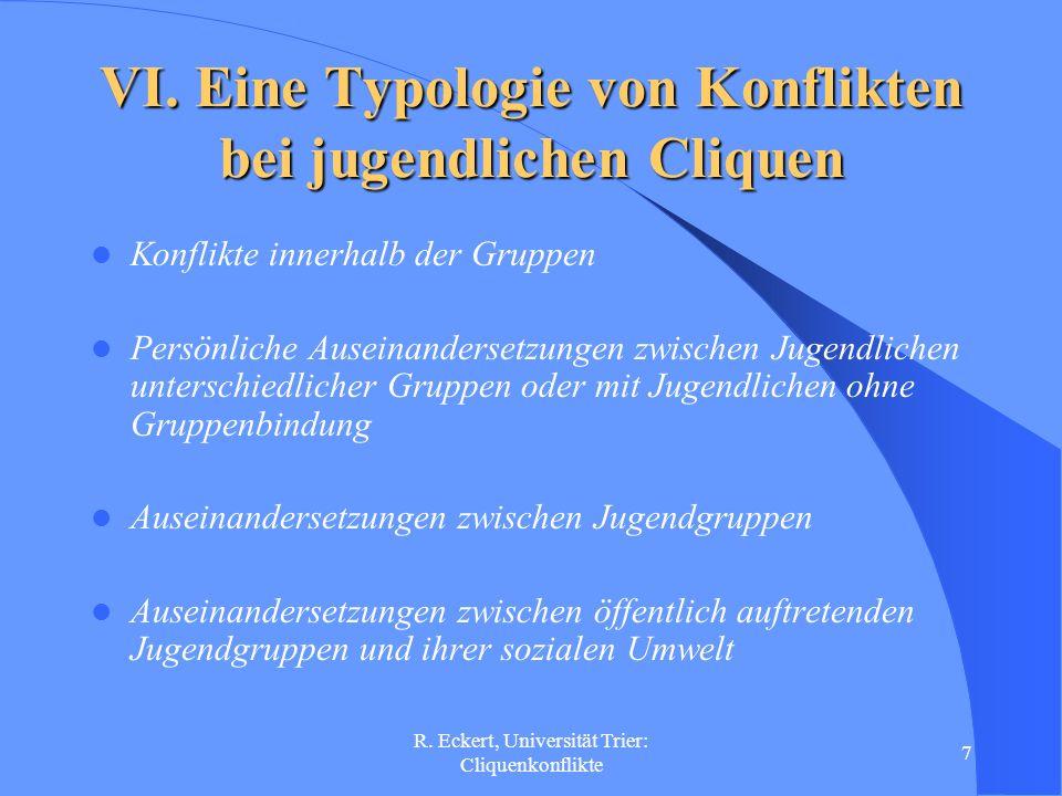 R.Eckert, Universität Trier: Cliquenkonflikte 8 VII.