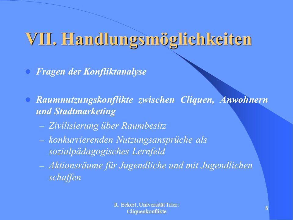 R.Eckert, Universität Trier: Cliquenkonflikte 9 VII.