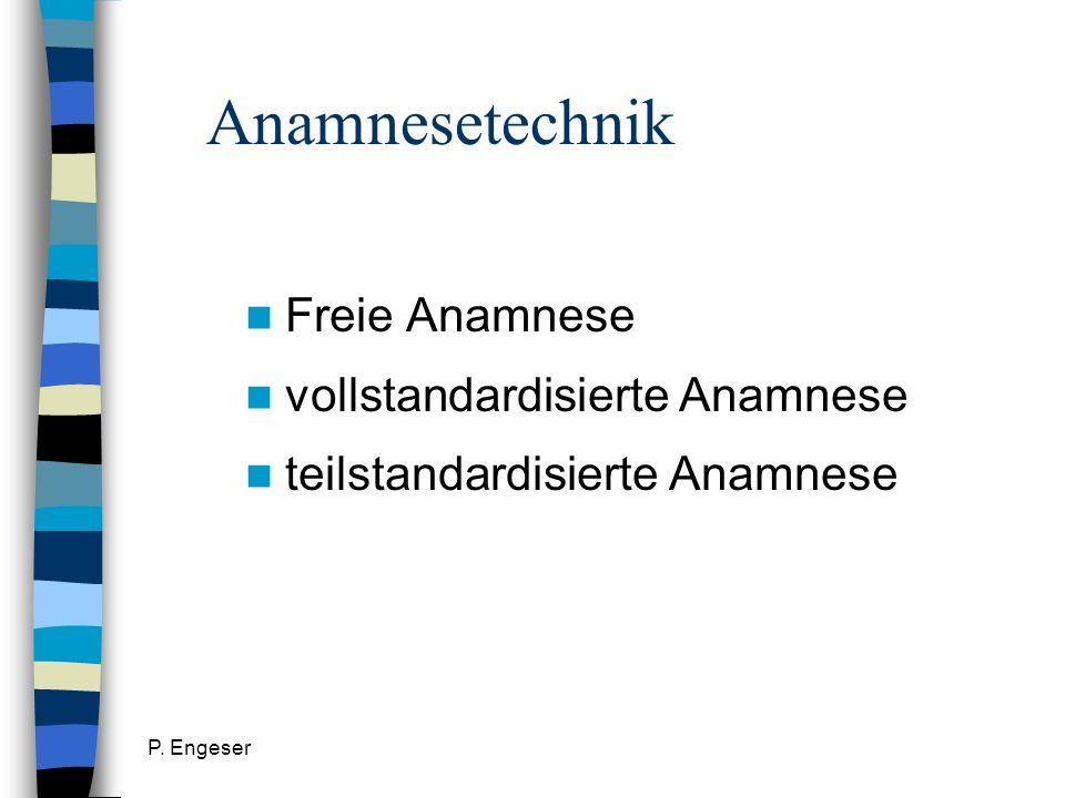 P. Engeser Anamnesetechnik Freie Anamnese vollstandardisierte Anamnese teilstandardisierte Anamnese