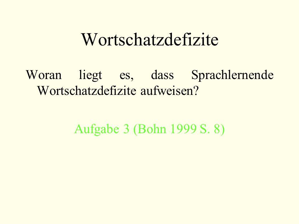 Wortschatzdefizite Woran liegt es, dass Sprachlernende Wortschatzdefizite aufweisen.