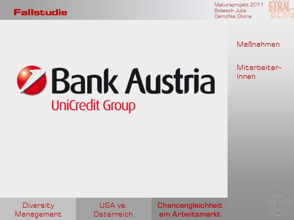 Maturaprojekt 2011 Bokesch Julia Demofike Gloria Fallstudie Chancengleichheit am Arbeitsmarkt USA vs. Österreich Diversity Management Maßnahmen Mitarb