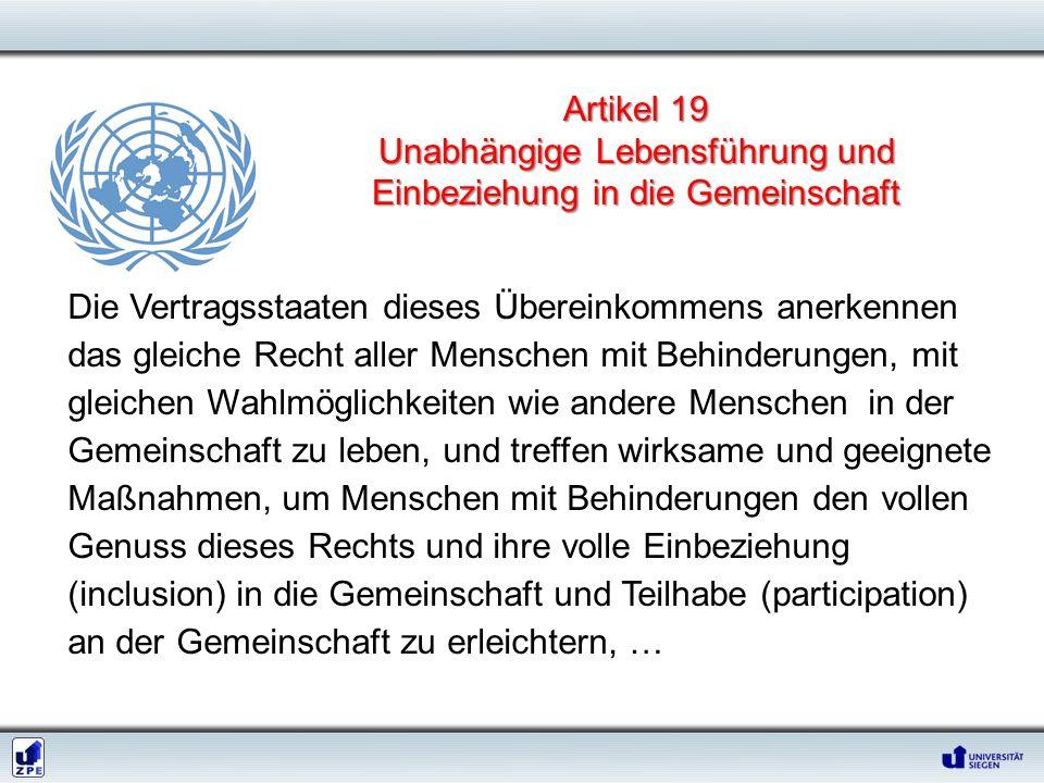 Die Vertragsstaaten dieses Übereinkommens anerkennen das gleiche Recht aller Menschen mit Behinderungen, mit gleichen Wahlmöglichkeiten wie andere Men