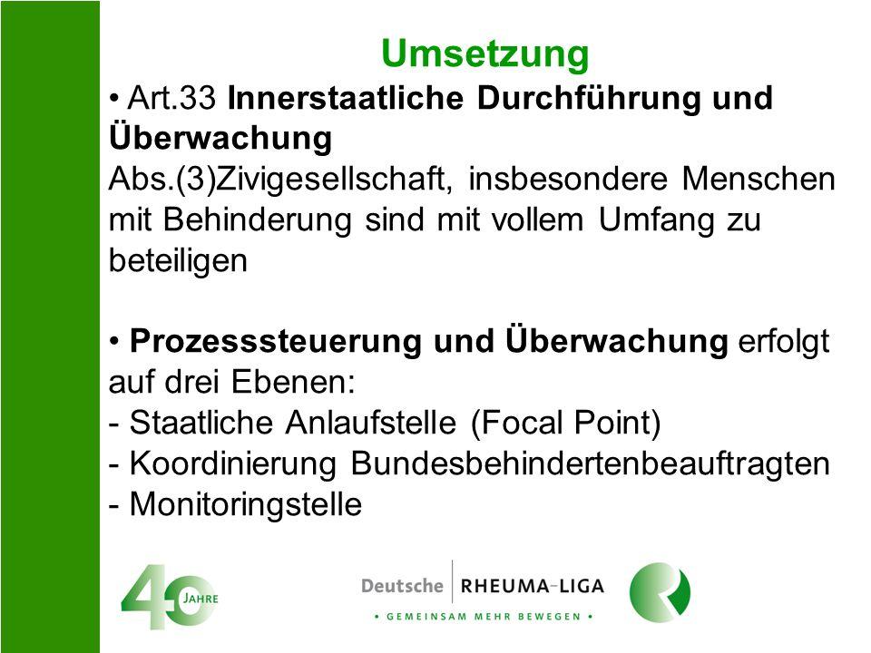 Umsetzung Art.33 Innerstaatliche Durchführung und Überwachung Abs.(3)Zivigesellschaft, insbesondere Menschen mit Behinderung sind mit vollem Umfang zu