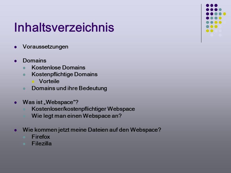 Inhaltsverzeichnis Voraussetzungen Domains Kostenlose Domains Kostenpflichtige Domains Vorteile Domains und ihre Bedeutung Was ist Webspace? Kostenlos
