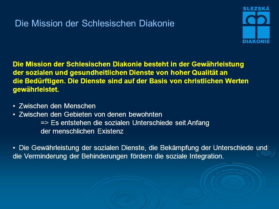Die Mission der Schlesischen Diakonie Die Mission der Schlesischen Diakonie besteht in der Gewährleistung der sozialen und gesundheitlichen Dienste von hoher Qualität an die Bedürftigen.