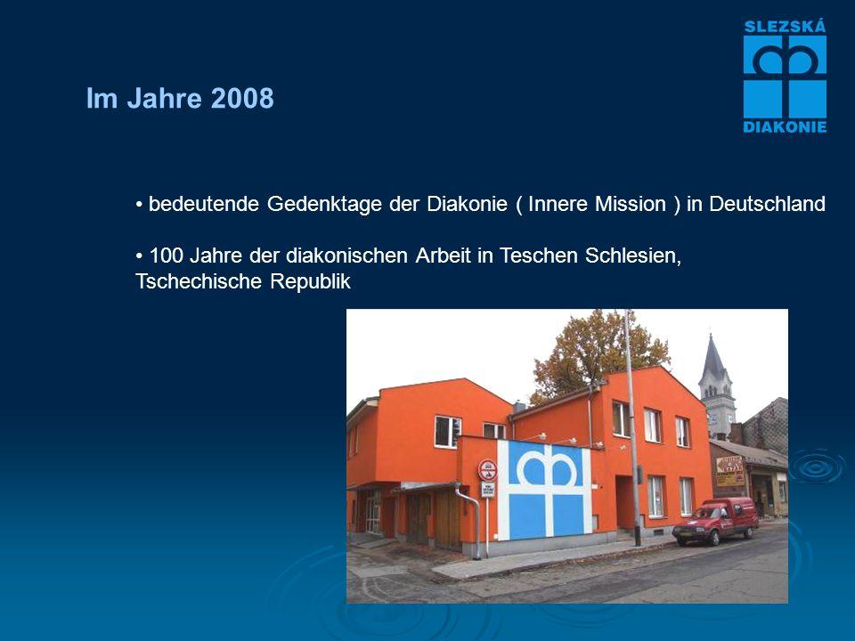 Im Jahre 2008 bedeutende Gedenktage der Diakonie ( Innere Mission ) in Deutschland 100 Jahre der diakonischen Arbeit in Teschen Schlesien, Tschechische Republik