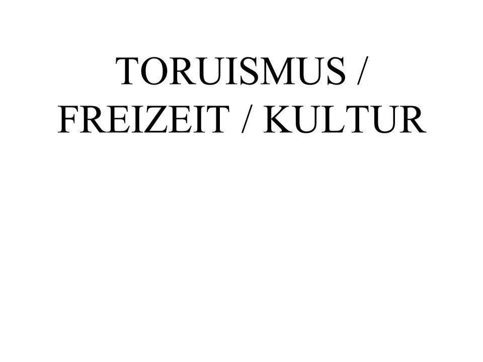 TORUISMUS / FREIZEIT / KULTUR