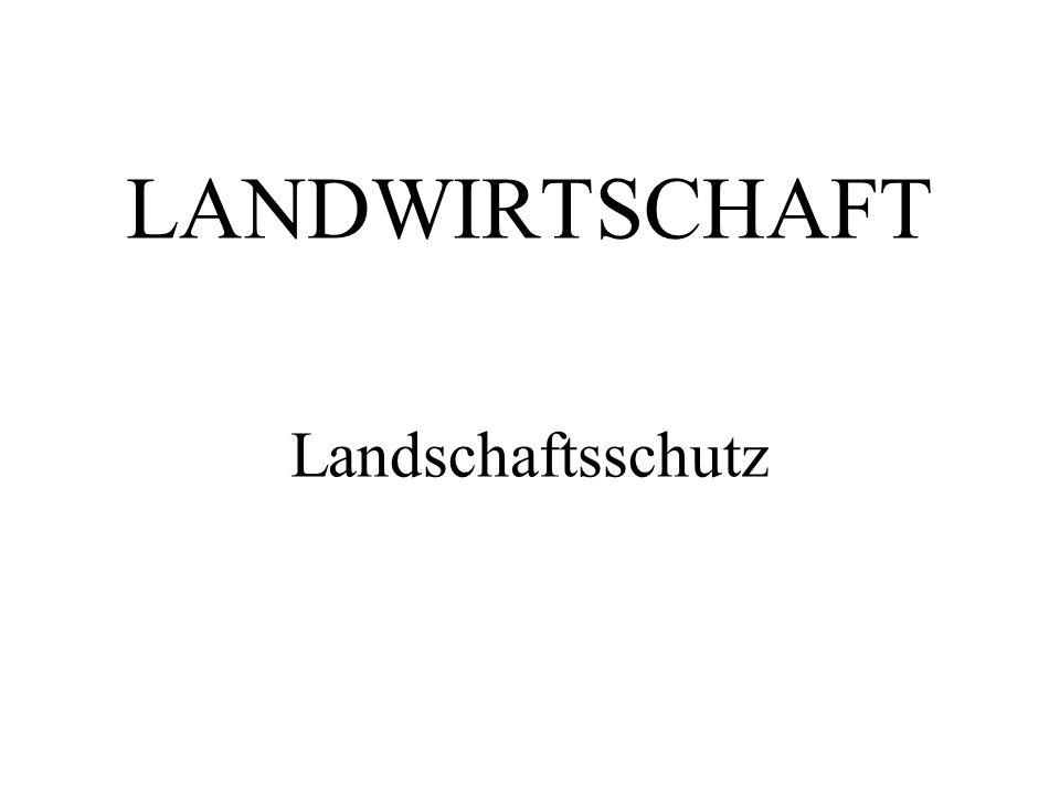 LANDWIRTSCHAFT Landschaftsschutz