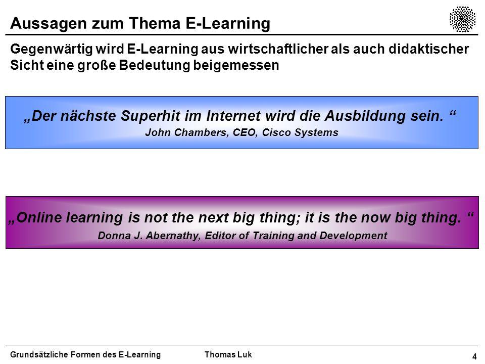 15 Entwicklung des E-Learning-Marktes (D) Der E-Learning-Markt in Deutschland wird eine jährliche Wachstumsrate von 58% prognostiziert Grundsätzliche Formen des E-LearningThomas Luk Entwicklung des Anteils am betrieblichen Weiterbildungsmarkt Entwicklung des Marktvolumens 20012005 2001 2005 2,4% 15% in Mrd.