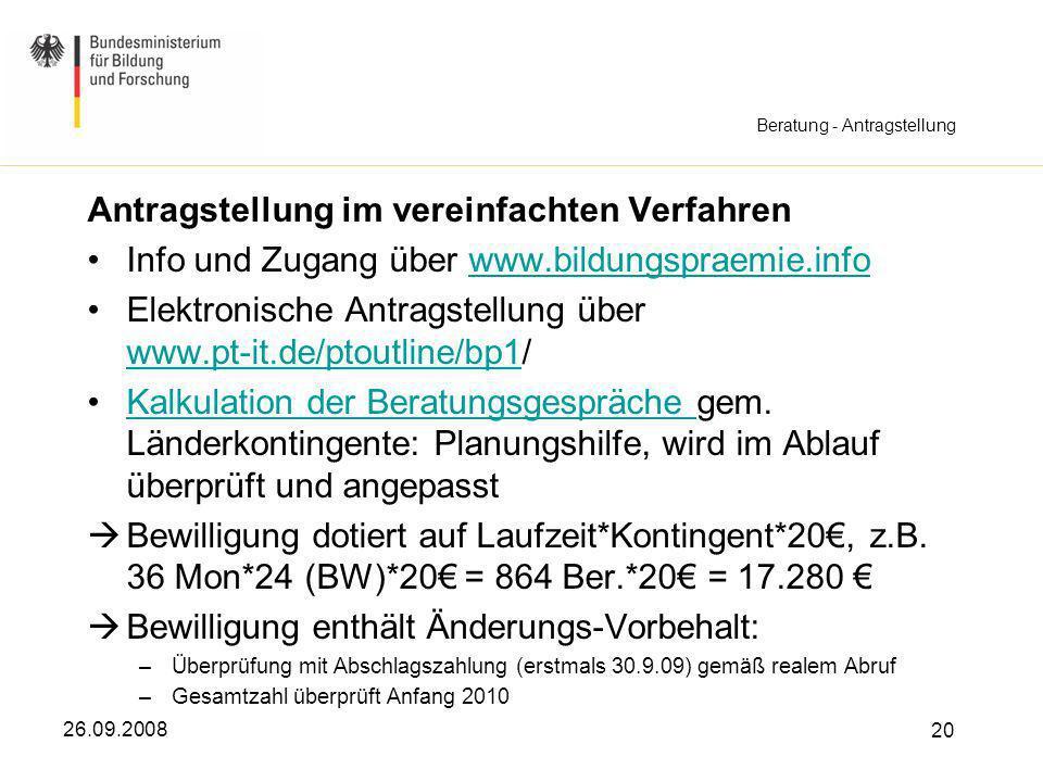 26.09.2008 20 Beratung - Antragstellung Antragstellung im vereinfachten Verfahren Info und Zugang über www.bildungspraemie.infowww.bildungspraemie.inf