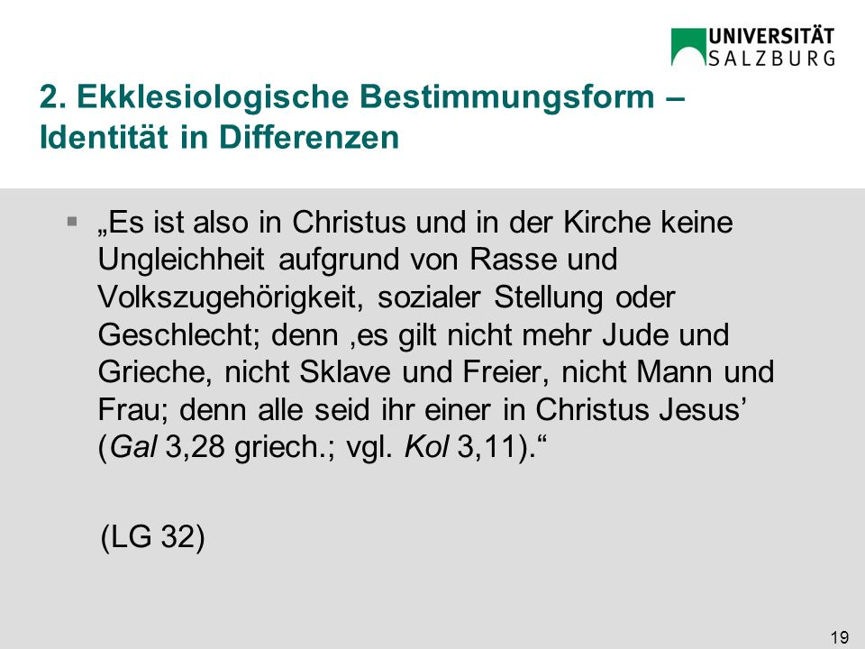 2. Ekklesiologische Bestimmungsform – Identität in Differenzen Es ist also in Christus und in der Kirche keine Ungleichheit aufgrund von Rasse und Vol