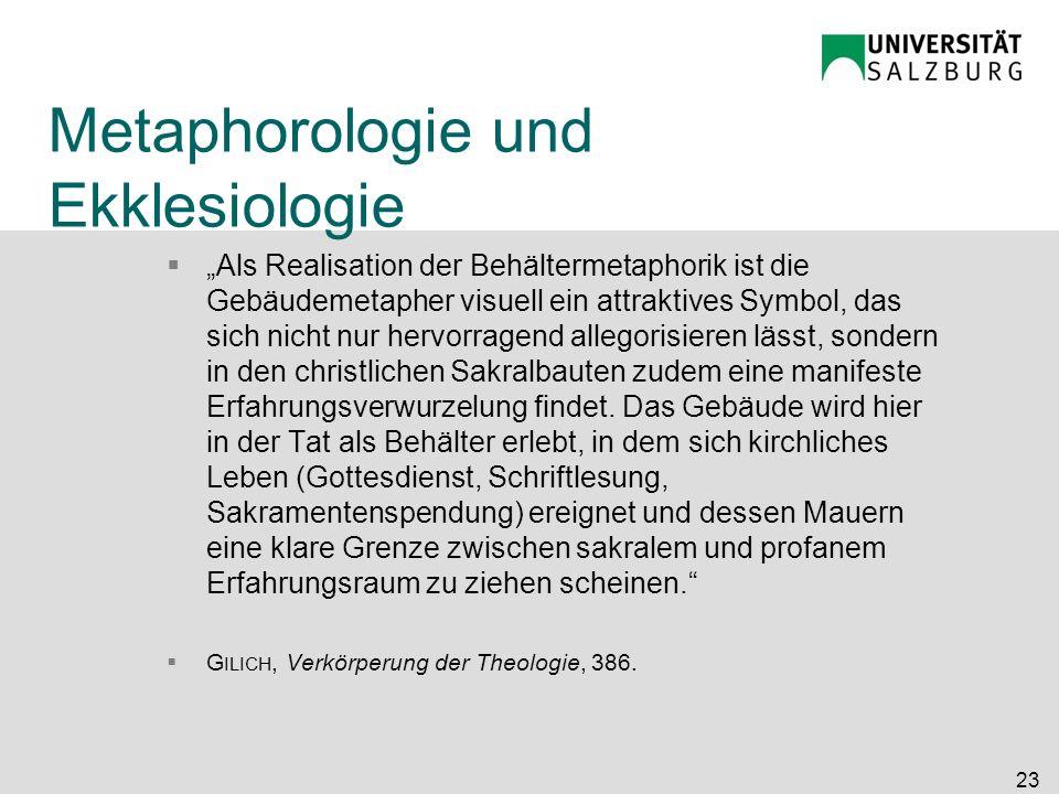Metaphorologie und Ekklesiologie Als Realisation der Behältermetaphorik ist die Gebäudemetapher visuell ein attraktives Symbol, das sich nicht nur her