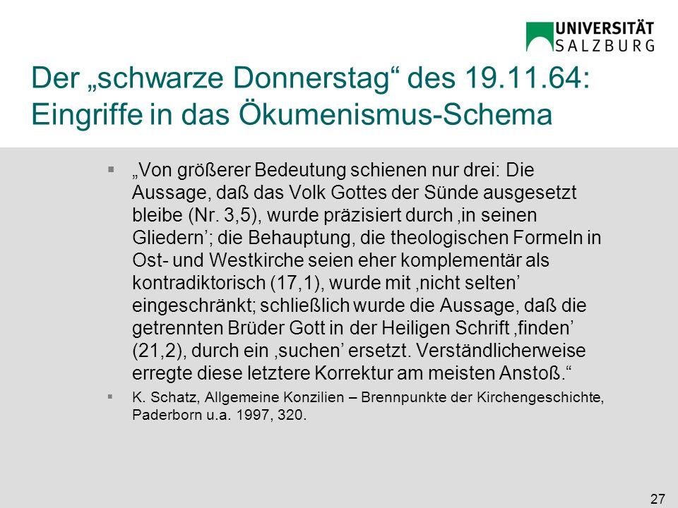 Der schwarze Donnerstag des 19.11.64: Eingriffe in das Ökumenismus-Schema Von größerer Bedeutung schienen nur drei: Die Aussage, daß das Volk Gottes d