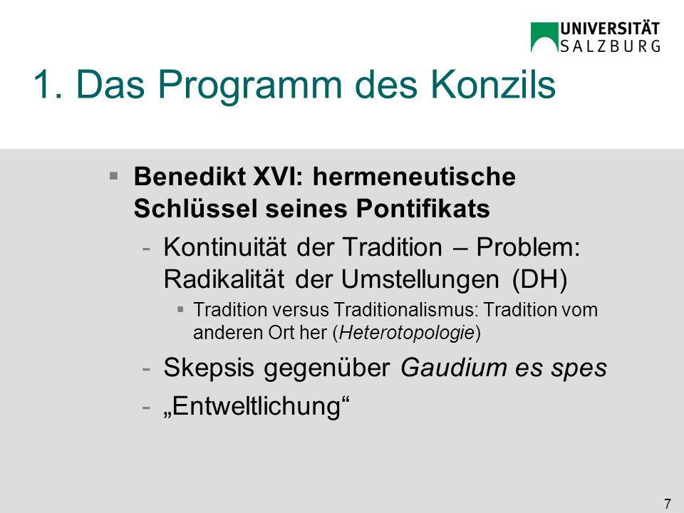 1. Das Programm des Konzils Benedikt XVI: hermeneutische Schlüssel seines Pontifikats -Kontinuität der Tradition – Problem: Radikalität der Umstellung