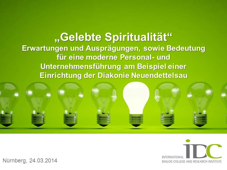 Gelebte Spiritualität Erwartungen und Ausprägungen, sowie Bedeutung für eine moderne Personal- und Unternehmensführung am Beispiel einer Einrichtung d