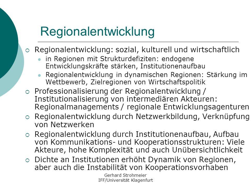 Gerhard Strohmeier IFF/Universität Klagenfurt Regionalentwicklung Regionalentwicklung: sozial, kulturell und wirtschaftlich in Regionen mit Strukturde
