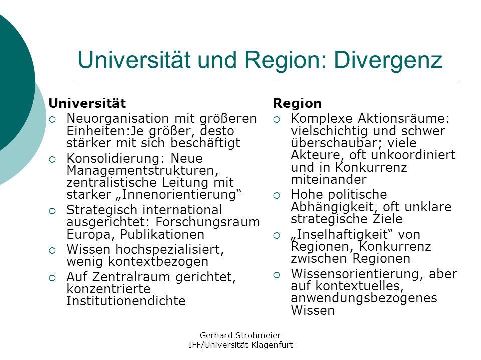 Gerhard Strohmeier IFF/Universität Klagenfurt Universität und Region: Divergenz Universität Neuorganisation mit größeren Einheiten:Je größer, desto st