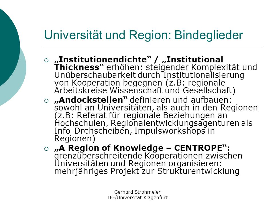 Gerhard Strohmeier IFF/Universität Klagenfurt Universität und Region: Bindeglieder Institutionendichte / Institutional Thickness erhöhen: steigender K