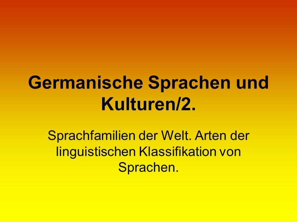 Germanische Sprachen und Kulturen/2. Sprachfamilien der Welt. Arten der linguistischen Klassifikation von Sprachen.