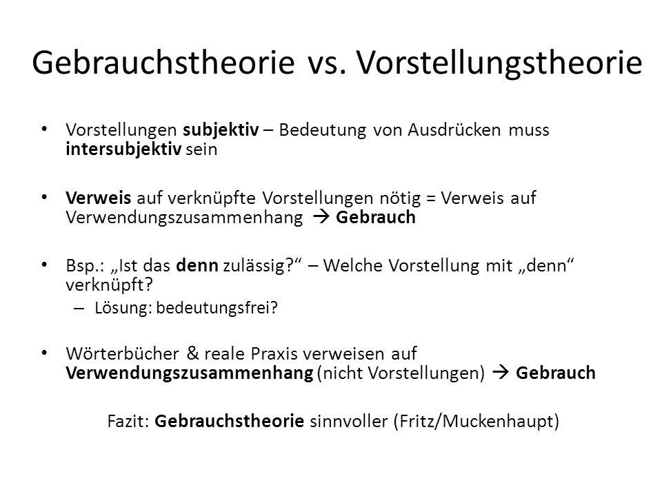 Gebrauchstheorie vs.