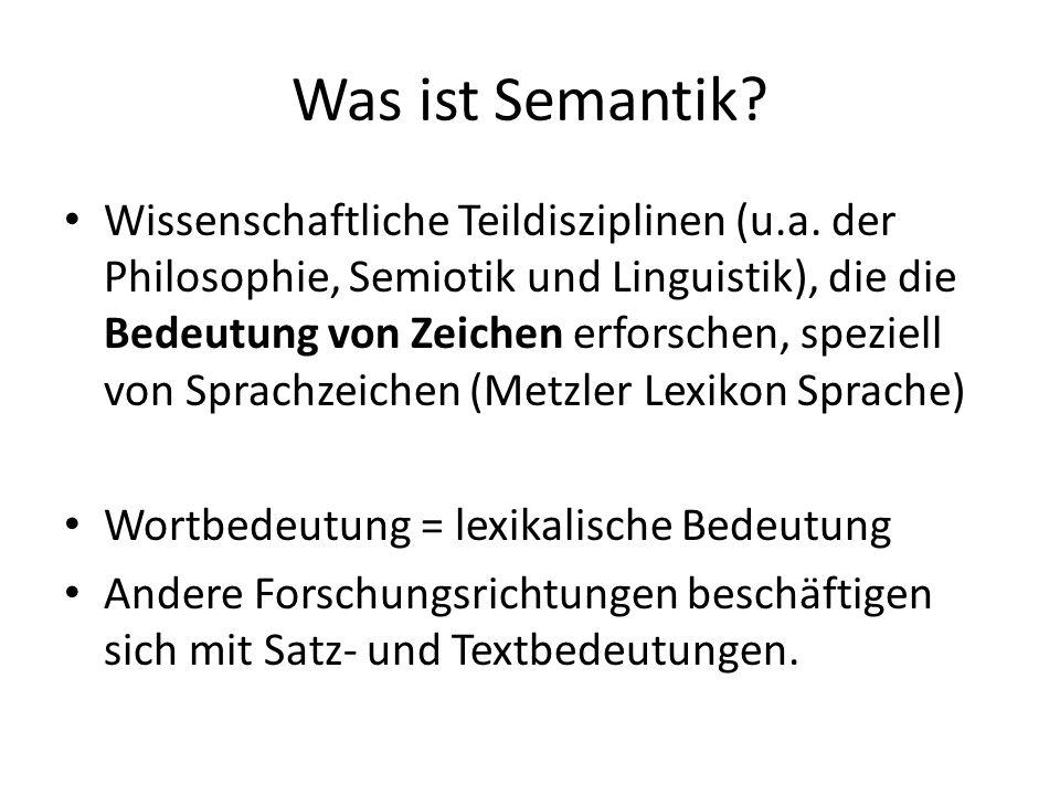 Was ist Semantik.Wissenschaftliche Teildisziplinen (u.a.