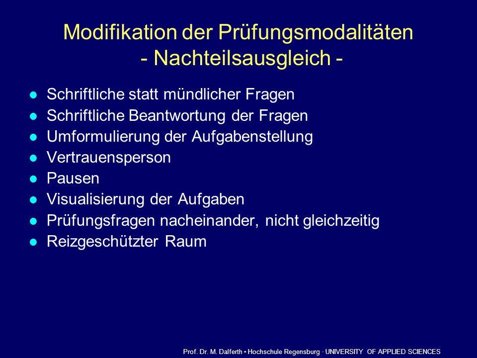 Modifikation der Prüfungsmodalitäten - Nachteilsausgleich - Schriftliche statt mündlicher Fragen Schriftliche Beantwortung der Fragen Umformulierung d