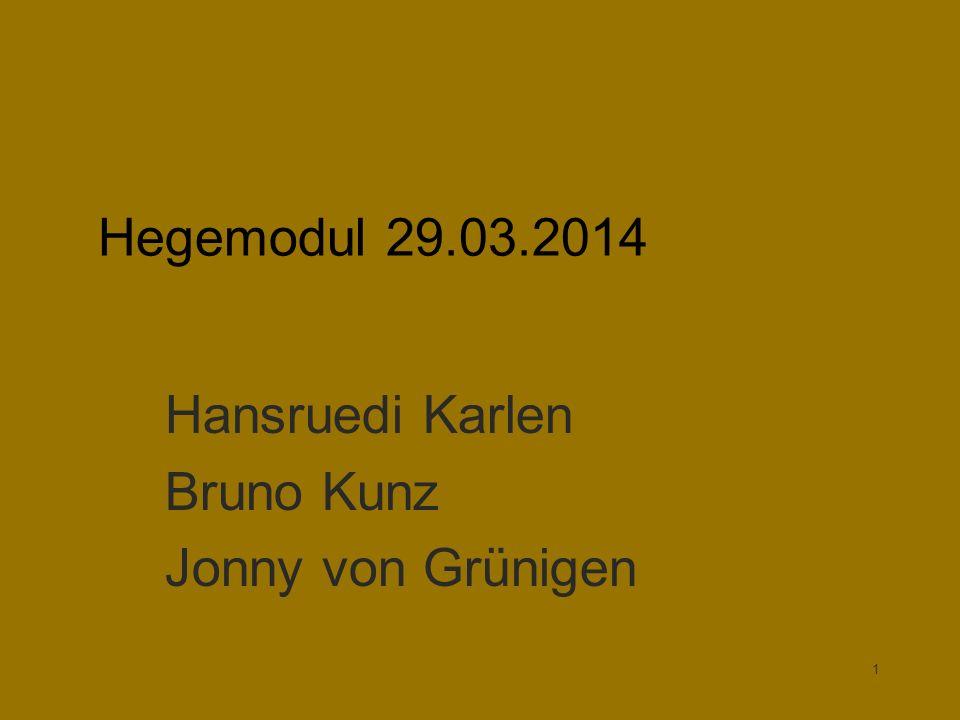 Hansruedi Karlen Bruno Kunz Jonny von Grünigen Hegemodul 29.03.2014 1