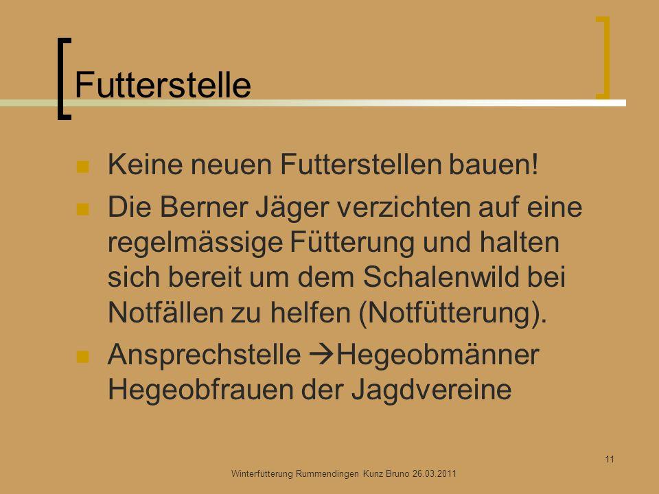 Futterstelle Keine neuen Futterstellen bauen! Die Berner Jäger verzichten auf eine regelmässige Fütterung und halten sich bereit um dem Schalenwild be
