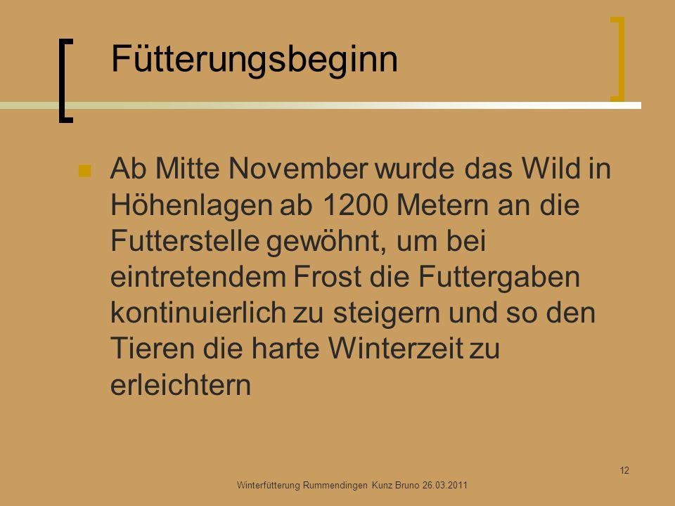 Fütterungsbeginn Ab Mitte November wurde das Wild in Höhenlagen ab 1200 Metern an die Futterstelle gewöhnt, um bei eintretendem Frost die Futtergaben