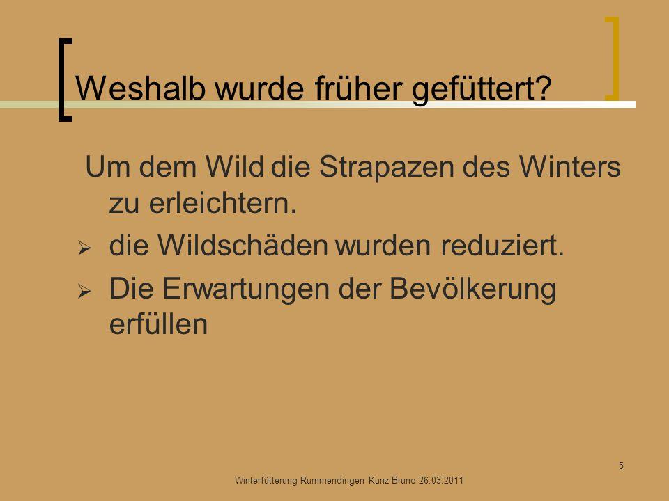 Weshalb wurde früher gefüttert? Um dem Wild die Strapazen des Winters zu erleichtern. die Wildschäden wurden reduziert. Die Erwartungen der Bevölkerun
