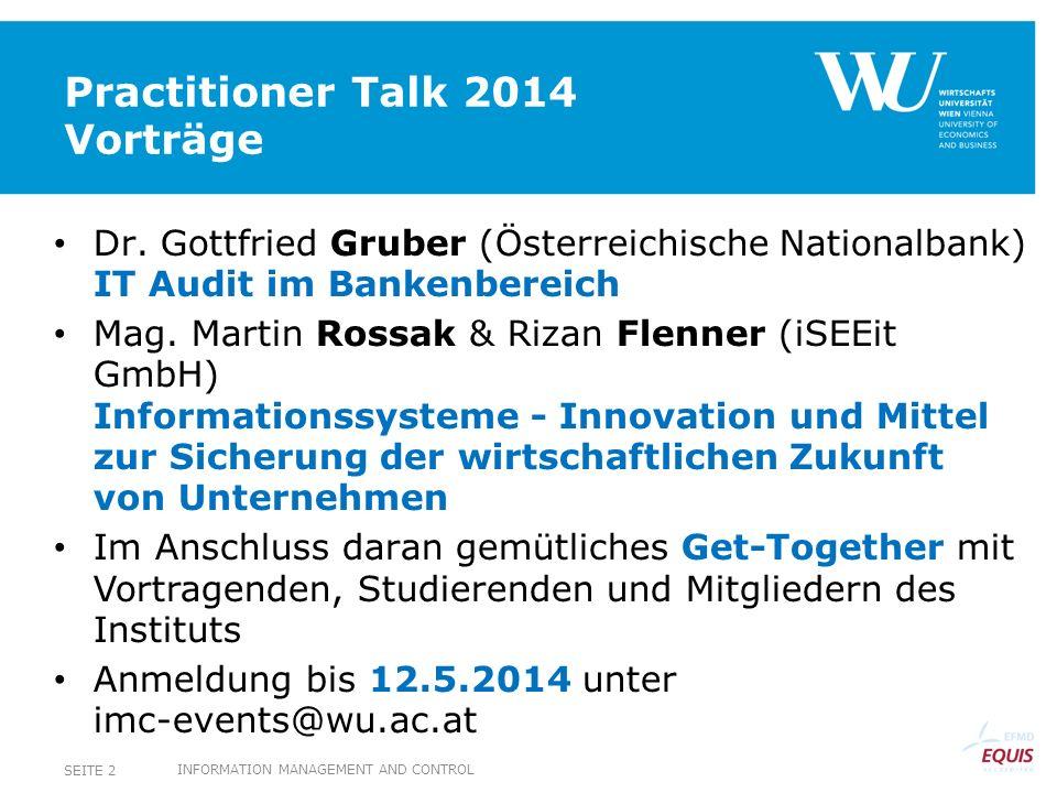 Practitioner Talk 2014 Ziel Das Institut veranstaltet regelmäßig einen Pracitioner Talk mit anschließendem Get- Together für Studierende der SBWL und interessierte Gäste.