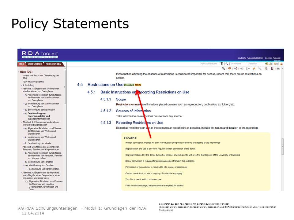 Policy Statements AG RDA Schulungsunterlagen – Modul 1: Grundlagen der RDA | 11.04.2014 Screenshot aus dem RDA-Toolkit mit Genehmigung der RDA-Verlege