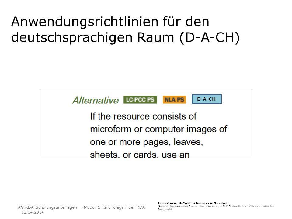 Anwendungsrichtlinien für den deutschsprachigen Raum (D-A-CH) AG RDA Schulungsunterlagen – Modul 1: Grundlagen der RDA | 11.04.2014 D-A-CH Screenshot