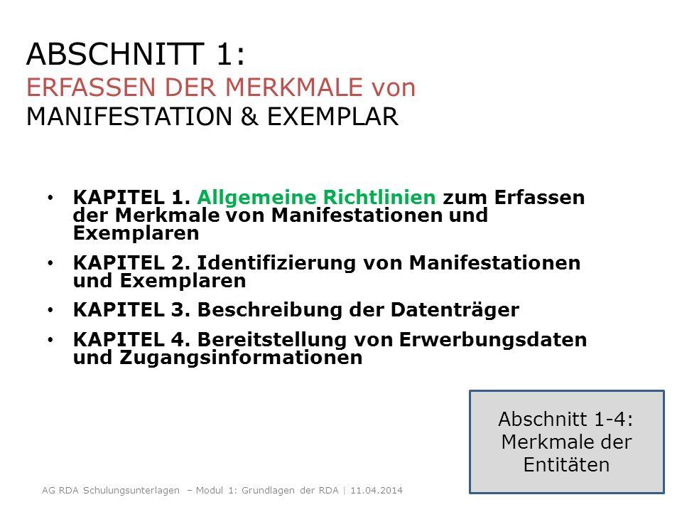 ABSCHNITT 1: ERFASSEN DER MERKMALE von MANIFESTATION & EXEMPLAR KAPITEL 1. Allgemeine Richtlinien zum Erfassen der Merkmale von Manifestationen und Ex