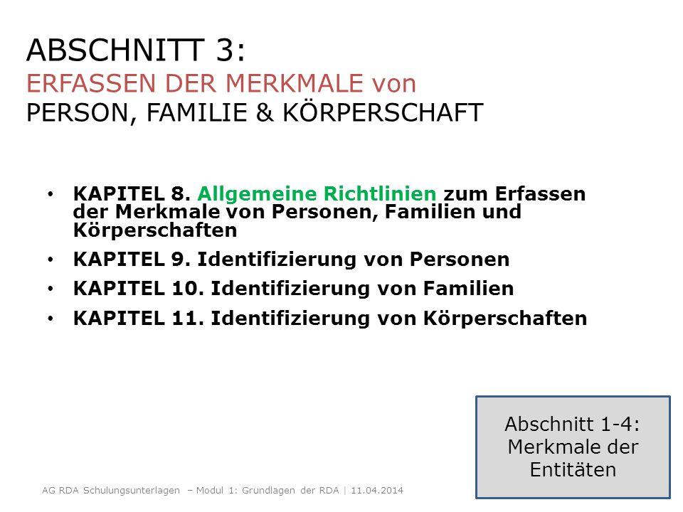 ABSCHNITT 3: ERFASSEN DER MERKMALE von PERSON, FAMILIE & KÖRPERSCHAFT KAPITEL 8. Allgemeine Richtlinien zum Erfassen der Merkmale von Personen, Famili