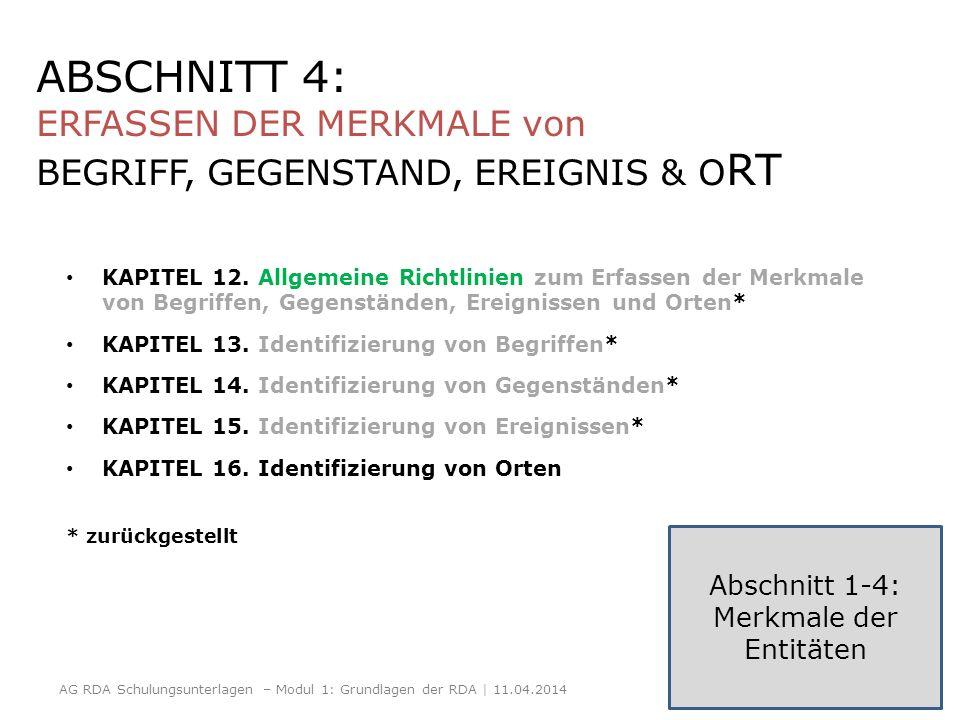 ABSCHNITT 4: ERFASSEN DER MERKMALE von BEGRIFF, GEGENSTAND, EREIGNIS & O RT KAPITEL 12. Allgemeine Richtlinien zum Erfassen der Merkmale von Begriffen
