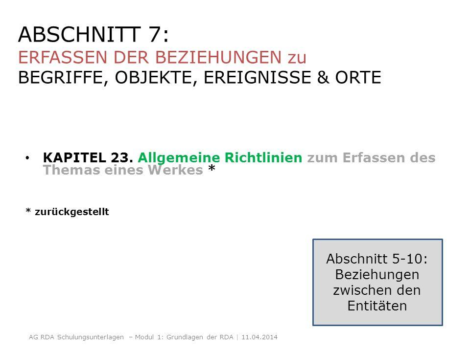 ABSCHNITT 7: ERFASSEN DER BEZIEHUNGEN zu BEGRIFFE, OBJEKTE, EREIGNISSE & ORTE KAPITEL 23. Allgemeine Richtlinien zum Erfassen des Themas eines Werkes