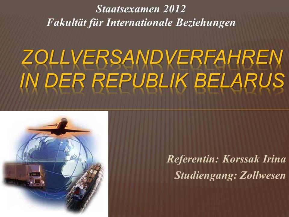 Referentin: Korssak Irina Studiengang: Zollwesen Staatsexamen 2012 Fakultät für Internationale Beziehungen