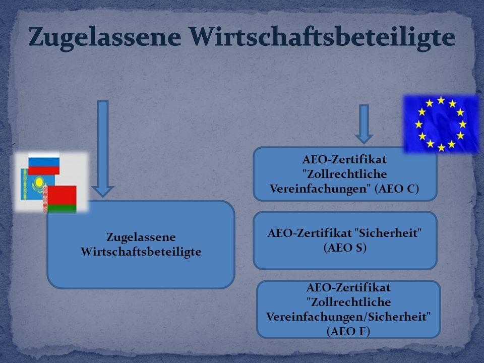 Zugelassene Wirtschaftsbeteiligte AEO-Zertifikat Zollrechtliche Vereinfachungen (AEO C) AEO-Zertifikat Sicherheit (AEO S) AEO-Zertifikat Zollrechtliche Vereinfachungen/Sicherheit (AEO F)