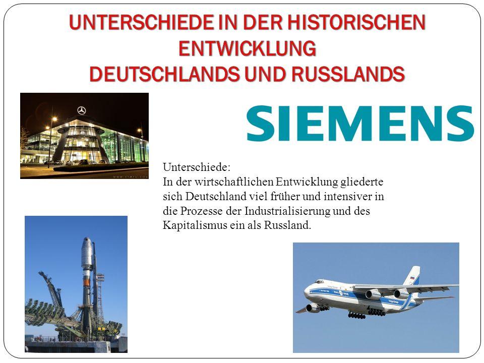 Unterschiede: In der wirtschaftlichen Entwicklung gliederte sich Deutschland viel früher und intensiver in die Prozesse der Industrialisierung und des
