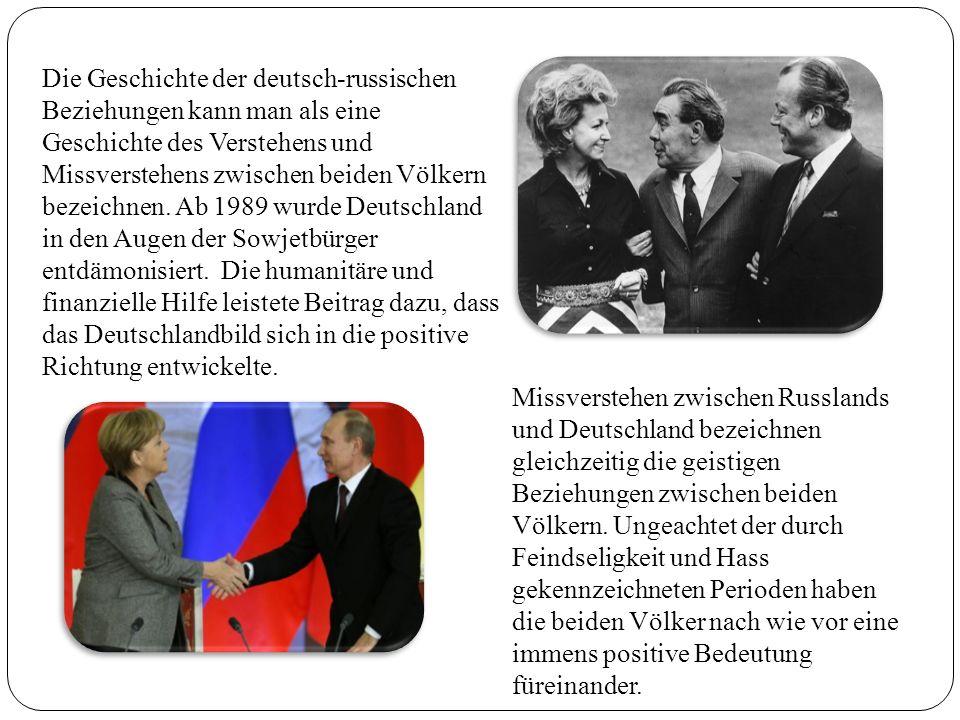 Die Geschichte der deutsch-russischen Beziehungen kann man als eine Geschichte des Verstehens und Missverstehens zwischen beiden Völkern bezeichnen. A