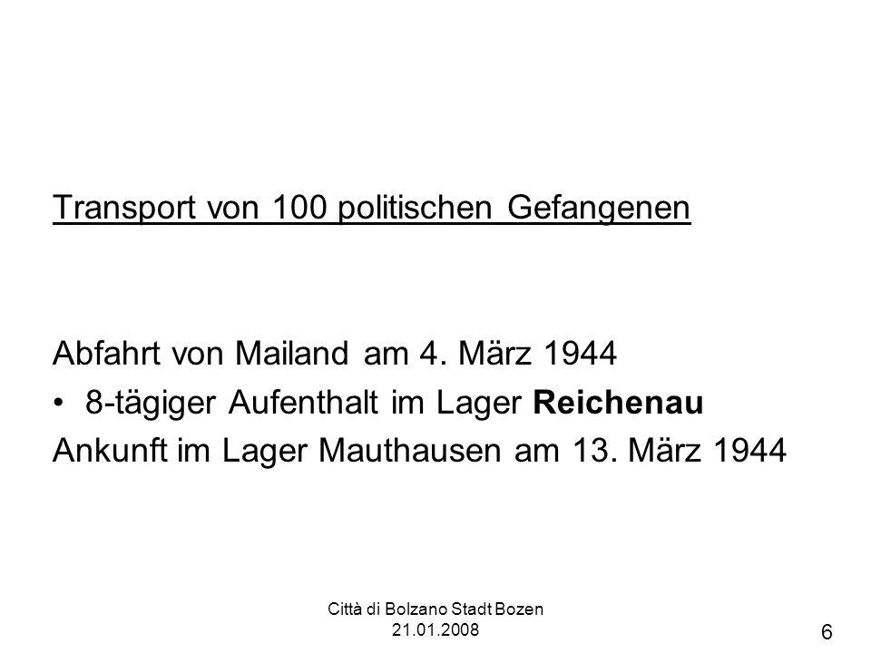 Città di Bolzano Stadt Bozen 21.01.2008 Transport von 100 politischen Gefangenen Abfahrt von Mailand am 4.