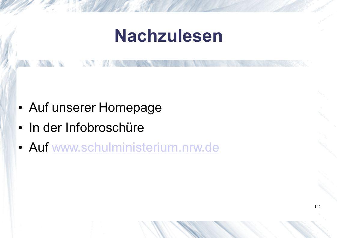 12 Nachzulesen Auf unserer Homepage In der Infobroschüre Auf www.schulministerium.nrw.dewww.schulministerium.nrw.de