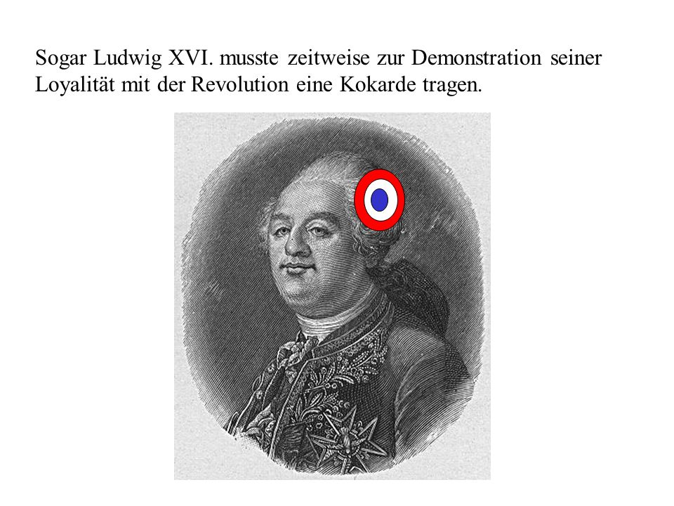 Sogar Ludwig XVI.