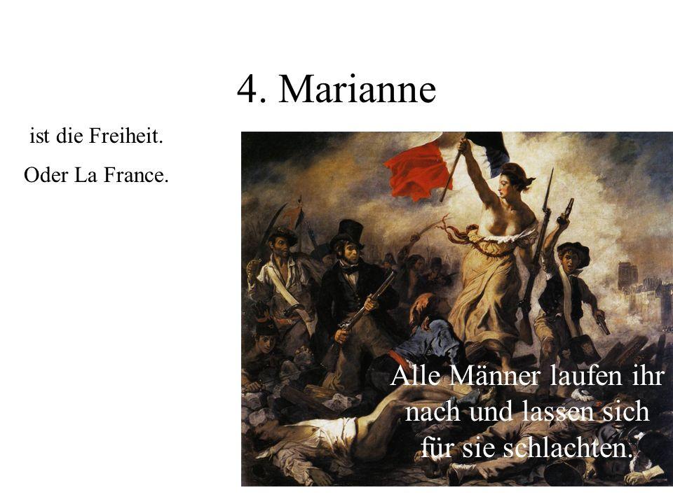 4.Marianne ist die Freiheit. Oder La France.
