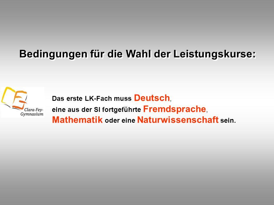 Bedingungen für die Wahl der Leistungskurse: Das erste LK-Fach muss Deutsch, eine aus der SI fortgeführte Fremdsprache, Mathematik oder eine Naturwissenschaft sein.