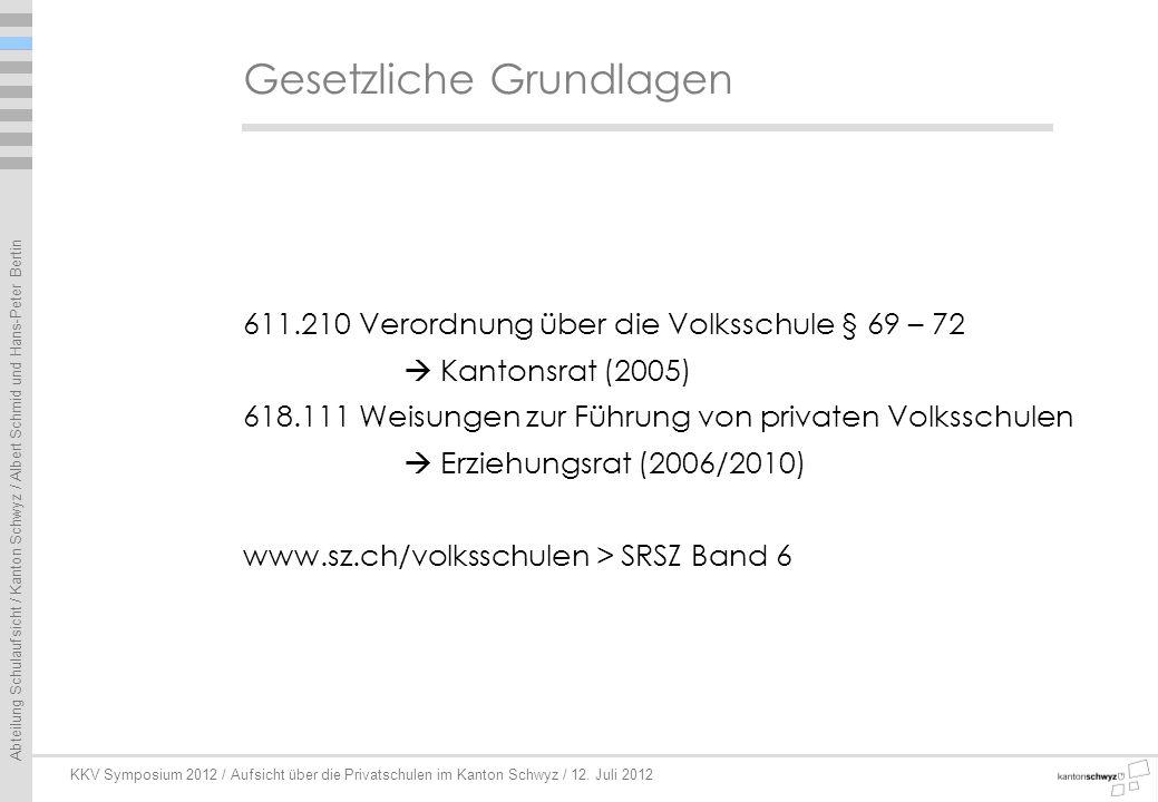 Abteilung Schulaufsicht / Kanton Schwyz / Albert Schmid und Hans-Peter Bertin KKV Symposium 2012 / Aufsicht über die Privatschulen im Kanton Schwyz /