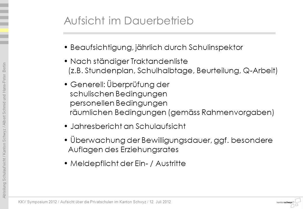 Abteilung Schulaufsicht / Kanton Schwyz / Albert Schmid und Hans-Peter Bertin KKV Symposium 2012 / Aufsicht über die Privatschulen im Kanton Schwyz / 12.